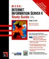 MCSE: Internet Information Server 4 Study Guide: Exam 70-087 [With 2 CDROMs] - Matthew Strebe, Charles Perkins