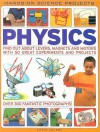 Physics: Find Out about Levers, Magnets and Motors with 50 Great Experiments and Projects - Chris Oxlade