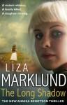 The Long Shadow: A Novel - Liza Marklund