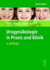 Urogynakologie in Praxis Und Klinik / Urogynecology in Practice and Clinic (German Edition) - Ralf Tunn, Wolfgang Fischer, Engelbert Hanzal, Daniele Perucchini