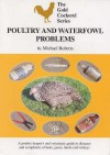 Poultry And Waterfowl Problems (Gold Cockerel) - Michael Roberts, Sara Roadnight
