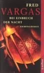 Bei Einbruch der Nacht - Fred Vargas, Tobias Scheffel