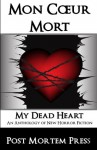 Mon Coeur Mort - Post Mortem Press