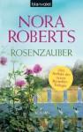Rosenzauber: Roman (German Edition) - Uta Hege, Nora Roberts