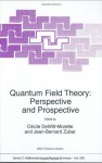 Quantum Field Theory: Perspective and Prospective - Cecile DeWitt-Morette