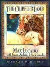 Crippled Lamb - Max Lucado