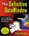 The Definitive DataWindow: Your Key to PowerBuilder Success - Richard Brooks
