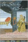 The Seduction of Silence - Bem Le Hunte
