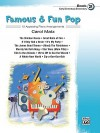 Famous & Fun Pop, Book 2 (Early Elementary/Elementary): 12 Appealing Piano Arrangements - Carol Matz