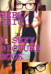 Geek Chic - A Sexy Photo Book - Laura Marshall