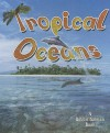 Tropical Oceans - Kelley Macaulay, Bobbie Kalman
