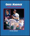 Greg Maddux: Master on / Mound - Bill Gutman