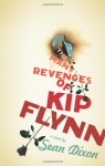 The Many Revenges of Kip Flynn - Sean Dixon