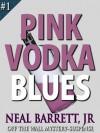 Pink Vodka Blues - Off the Wall Mystery-Suspense - Neal Barrett Jr.