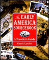 Early America Sourcebook, The: A Traveler's Guide (Traveler's Guides) - Chuck Lawliss
