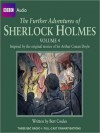 The Further Adventures of Sherlock Holmes, Volume 4: Inspired By the Original Stories of Sir Arthur Conan Doyle - Bert Coules
