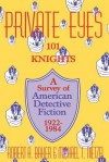 Private Eyes: One Hundred and One Knights: A Survey of American Detective Fiction 1922�1984 - Robert A. Baker, Michael T. Nietzel