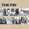 The FBI: A Centennial History 1908-2008 (Paperback): A Centennial History 1908-2008 - Federal Bureau of Investigation, Robert S. Mueller