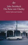 Die Reise mit Charley: Auf der Suche nach Amerika - John Steinbeck