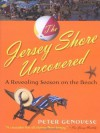 The Jersey Shore Uncovered: A Revealing Season on the Beach - Peter Genovese