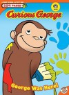 George Was Here! (Curious George) - Rudy Obrero