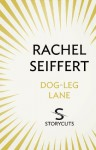 Dog-Leg Lane (Storycuts) - Rachel Seiffert
