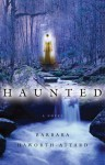 Haunted - Barbara Haworth-Attard