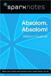 Absalom, Absalom! (SparkNotes Literature Guide Series) - SparkNotes Editors, William Faulkner