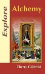 Explore Alchemy (Explore Books) - Cherry Gilchrist