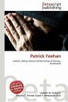 Patrick Feehan - Lambert M. Surhone, Mariam T. Tennoe, Susan F. Henssonow