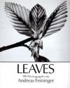 Leaves: 199 Photographs - Andreas Feininger