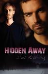 Hidden Away - J.W. Kilhey