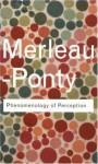 Phenomenology of Perception (Routledge Classics) - Maurice Merleau-Ponty