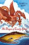 Dragon of Lonely Island - Rebecca Rupp