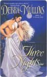 Three Nights... - Debra Mullins