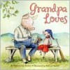 Grandpa Loves - Rebecca Dotlich, Kathryn Brown