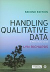 Handling Qualitative Data: A Practical Guide - Lyn Richards