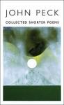 Collected Shorter Poems - John Peck