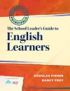 The School Leader's Guide to English Learners (Essentials for Principals) - Douglas Fisher, Nancy Frey