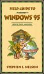 Field Guide to Windows 95 - Stephen L. Nelson