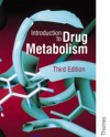 Introduction to Drug Metabolism 3rd Ed (Gibson, Introduction to Drug Metabolism) - G. Gordon Gibson, Paul Skett