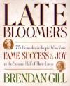 Late Bloomers - Brendan Gill