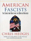 American Fascists: The Christian Right and the War on America (MP3 Book) - Chris Hedges, Eunice Wong