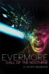 Evermore: Call of the Nocturne - Scott Blurton, Amelia Bennett, Erin Stropes, Jordan Knoll