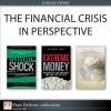 The Financial Crisis in Perspective (Collection) - Mark Zandi, Satyajit Das, John Authers, George Chacko, Carolyn L. Evans, Hans Gunawan, Anders L. Sjoman