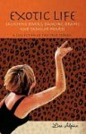 Exotic Life: Laughing Rivers, Dancing Drums and Tangled Hearts - Lisa Alpine