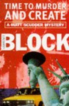 Time To Murder And Create (Matt Scudder Mystery) - Lawrence Block