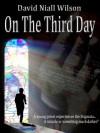 On the Third Day - David Niall Wilson