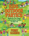 Kids Outdoor Parties - Penny Warner, Connelly Gwen