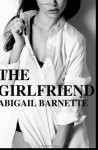 The Girlfriend - Abigail Barnette